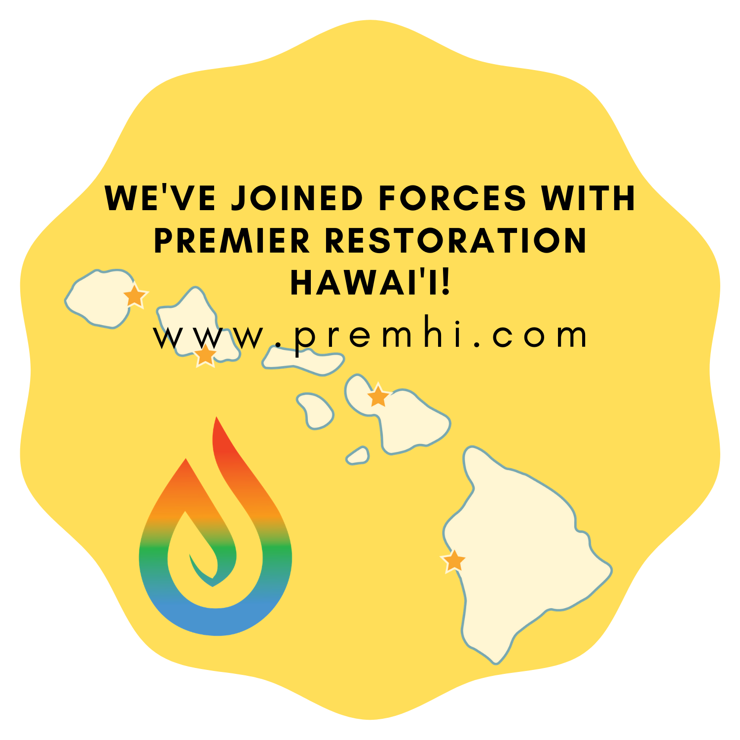 We've Joined Forces with Premier Restoration Hawaii